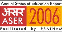 Annual State Of Education Report (ASER) 2006  - Fact Sheet