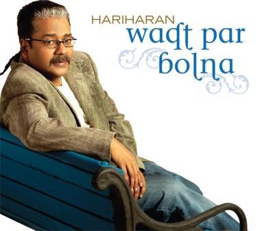Music Review: Waqt Par Bolna – By Hariharan