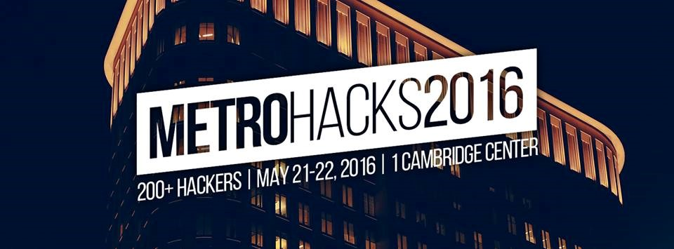 METROHACKS - 200+ Hacks Come Alive On May 21st And 22nd In Boston