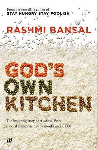 God�s Own Kitchen: The Inspiring Story Of Akshaya Patra