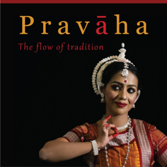 PRAVĀHA: The Flow Of Tradition