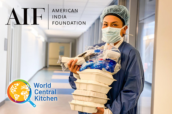 American India Foundation Partners With World Central Kitchen To Provide 20,000 Meals To Frontline Workers