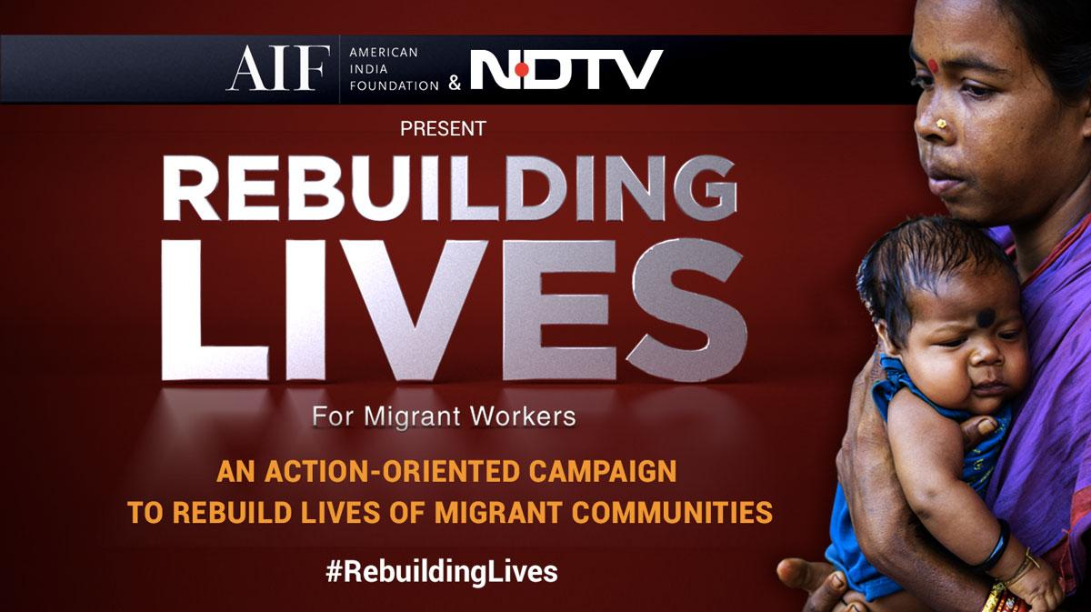 Rebuilding Lives - AIF And NDTV Campaign For Migrant Workers