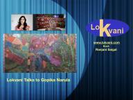 Lokvani Talks To Gopika Narula